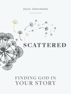 Scattered, Finding God in Your Story